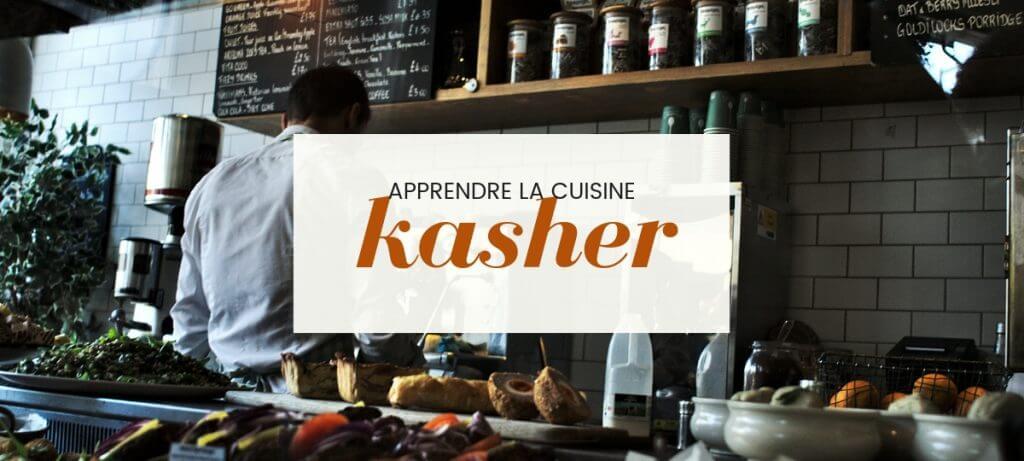 APPRENDRE LA CUISNE KASHER
